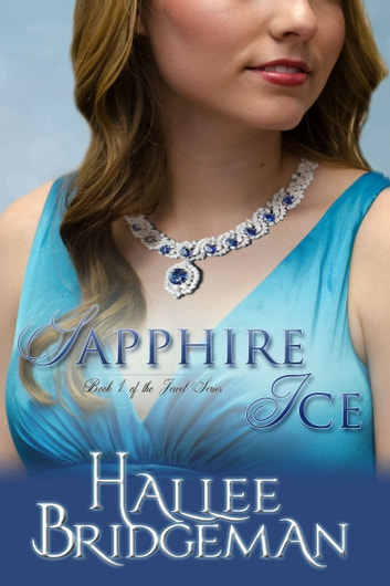 Sapphire Ice (Inspirational Romance) ebook by Hallee Bridgeman