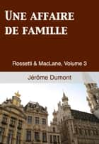 Une affaire de famille ebook by Jerome Dumont
