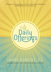 A Year of Daily Offerings ebook by James Kubicki S.J.