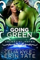 Going Green ebook by Celia Kyle, Erin Tate