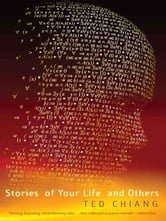 Stories of Your Life - and Others ebook by Ted Chiang