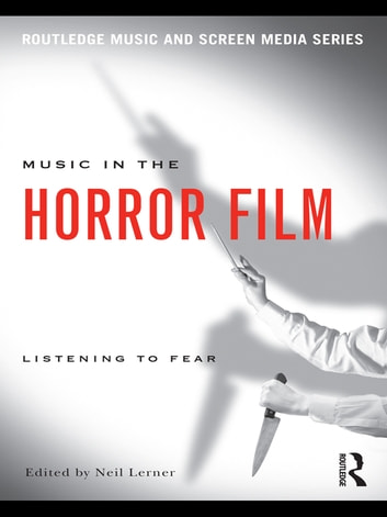 Music in the Horror Film - Listening to Fear ebook by