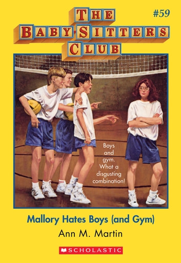The Baby-Sitters Club #59: Mallory Hates Boys (and Gym) ebooks by Ann M. Martin