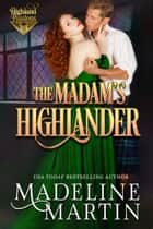 The Madam's Highlander ebook by Madeline Martin