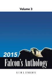 2015 Falcon's Anthology - Volume 3 ebook by B. F. M. S. Students