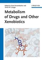 Metabolism of Drugs and Other Xenobiotics ebook by Pavel Anzenbacher,Ulrich M. Zanger