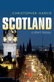 Scotland: A Short History - new edition ebook by Christopher Harvie