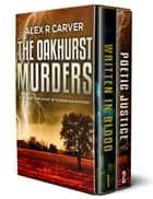 The Oakhurst Murders Duology ebook by Alex R Carver