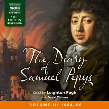 The Diary of Samuel Pepys, Volume II: 1664-1666 audiobook by Samuel Pepys