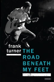 The Road Beneath My Feet ebook by Frank Turner