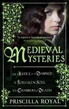 Medieval Mystery - Box Set II - Medieval Mystery, Books 4-6 eBook by Priscilla Royal