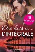 One kiss in... : l'intégrale - 18 romances autour du monde ebook by Collectif