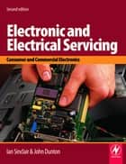 Electronic and Electrical Servicing ebook by John Dunton