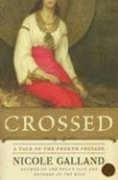 Crossed - A Tale of the Fourth Crusade ebook by Nicole Galland