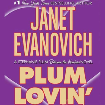 Plum Lovin' - A Stephanie Plum Between the Numbers Novel luisterboek by Janet Evanovich