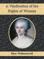 A Vindication of the Rights of Woman ebook by Mary Wollstonecraft