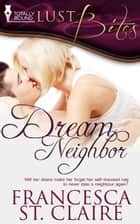 Dream Neighbour ebook by Francesca St. Claire