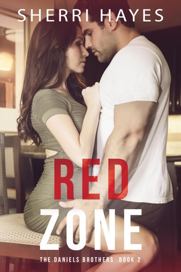 Red Zone - Daniels Brothers, #2 ebook by Sherri Hayes