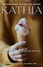 Sweet Endeavors ebook by Kathia, Kate Perry