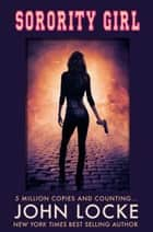 Sorority Girl ebook by John Locke