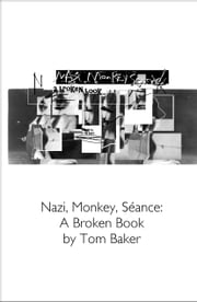 Nazi, Monkey, Séance ebook by Tom Baker