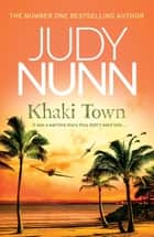 Khaki Town ebook by Judy Nunn
