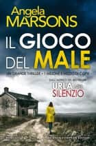Il gioco del male ebook by Angela Marsons
