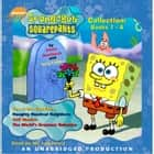 Spongebob Squarepants Collection: Books 1-4 - #1: Tea at the Treedome; #2: Naughty Nautical Neighbors; #3: Hall Monitor; #4: The World's Greatest Valentine audiobook by Annie Auerbach, Terry Collins