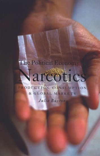 The Political Economy of Narcotics ebook by Julia Buxton