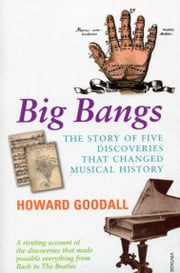 Big Bangs ebook by Howard Goodall