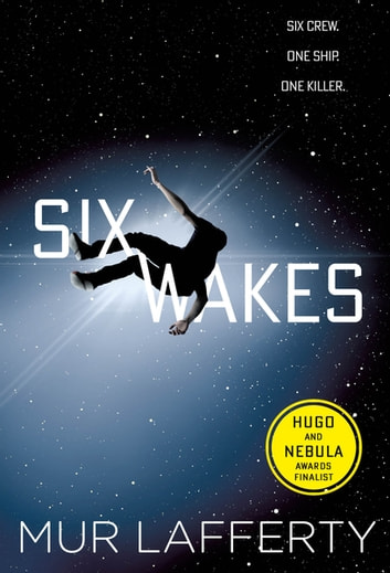 Six Wakes eBook by Mur Lafferty
