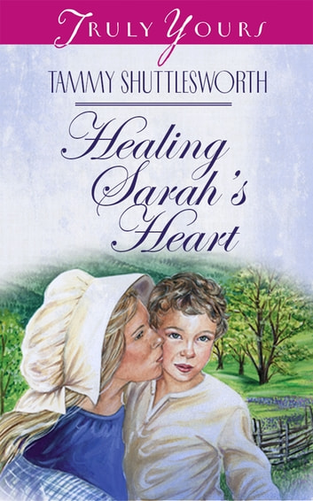 Healing Sarah's Heart ebook by Tammy Shuttlesworth