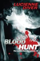 Blood Hunt ebook by Lucienne Diver