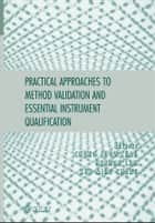 Practical Approaches to Method Validation and Essential Instrument Qualification ebook by Chung Chow Chan,Herman Lam,Xue-Ming Zhang