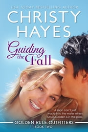 Guiding the Fall - Book 2 ebook by Christy Hayes