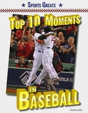 Top 10 Moments in Baseball ebook by Aretha, David