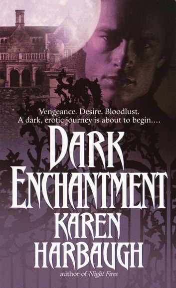 Dark Enchantment - A Novel ebook by Karen Harbaugh