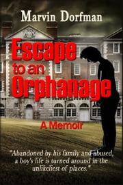 Escape to an Orphanage ebook by Marvin Dorfman