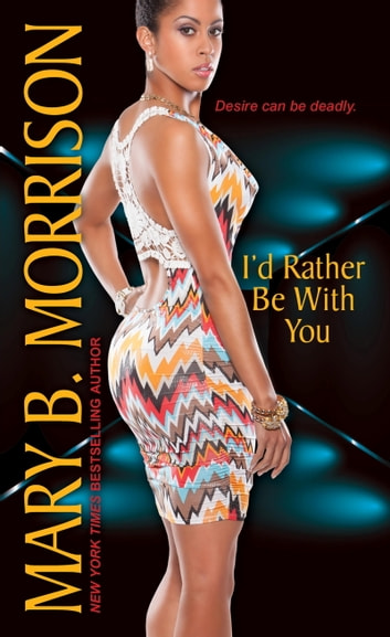 I'd Rather Be With You ebook by Mary B. Morrison