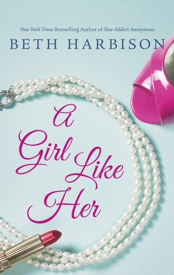 A Girl Like Her - How To Get Your Man\Diary of a Domestic Goddess ebook by Elizabeth Harbison