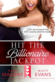 Hit the Billionaire Jackpot ebook by Misty Evans, Nana Malone