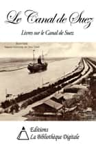 Le Canal de Suez ebook by Collectif