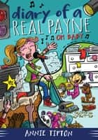 Diary of a Real Payne Book 3: Oh Baby! ebook by Annie Tipton