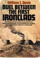 Duel Between the First Ironclads ebook by William C. Davis