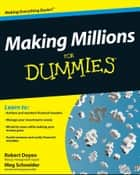 Making Millions For Dummies ebook by Robert Doyen,Meg Schneider