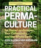 Practical Permaculture ebook by Jessi Bloom,Dave Boehnlein,Mr. Paul Kearsley