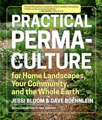 Practical Permaculture - for Home Landscapes, Your Community, and the Whole Earth ebook by Jessi Bloom,Dave Boehnlein