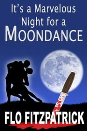 It's a Marvelous Night for a Moondance ebook by Flo Fitzpatrick