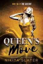 Queen's Move ebook by Nikita Slater