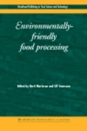Environmentally-Friendly Food Processing ebook by Mattsson, B